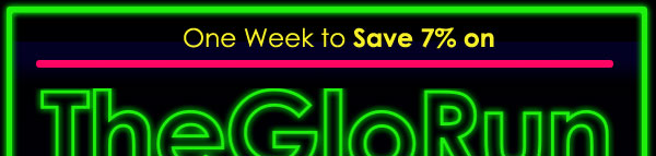 Save 7 percent on The Glo Run! Code: GLOACTIVE, http://www.theglorun.com/