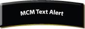MCM Text Alert