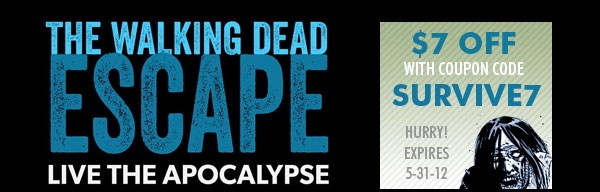 Save $7 with Coupon Code: SURVIVE7 - The Walking Dead Escape: San Diego July 12-14